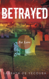 Book Review: Betrayed: For Love (Novel)
